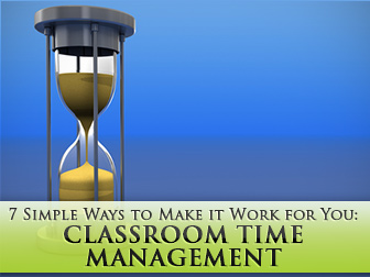 Taking Time In: 7 Simple Ways to Make Classroom Time Management Work for You