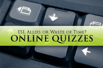 Online Quizzes: ESL Allies or Waste of Time?