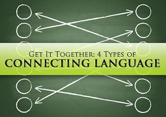 Get It Together: 4 Types of Connecting Language in English