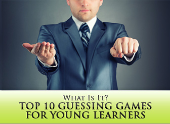 What Is It? Top 10 Guessing Games for Young Learners