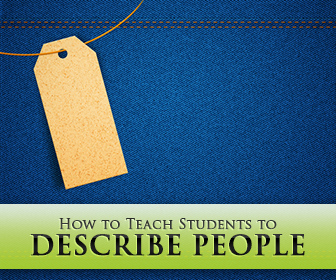 What Does She Look Like? How to Teach Students to Describe People