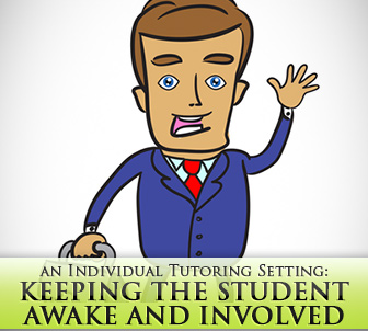 Teaching ESL in an Individual Tutoring Setting: Keeping the Student Awake and Involved