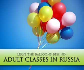 Leave the Balloons Behind - 3 Enjoyable Activities for Adult Classes in Russia