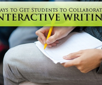 7 Ways to Get Students to Collaborate in Interactive Writing
