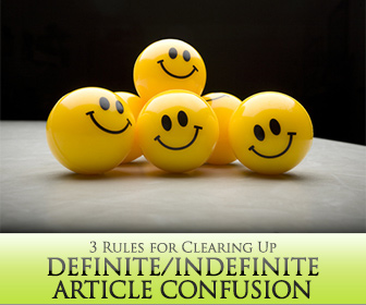 A Definite Solution: 3 Rules for Clearing Up Definite/Indefinite Article Confusion