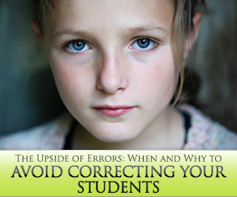 The Upside of Errors: When and Why to Avoid Correcting Your Students