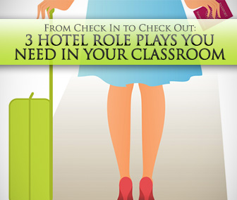 From Check In to Check Out: 3 Hotel Role Plays You Need in Your Classroom