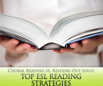 Top ESL Reading Strategies: Choral Reading vs. Reading Out Loud