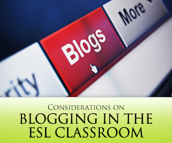Considerations on Blogging in the ESL Classroom