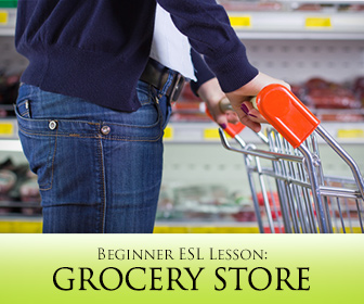 Beginner ESL Lesson: A Trip to the Grocery Store