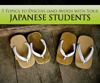 5 Topics to Get Your Japanese Students Talking – And 5 to Avoid