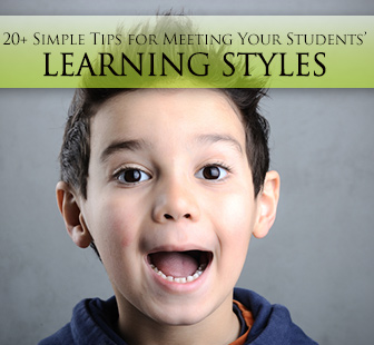 20+ Simple Tips for Meeting Your Students' Learning Styles