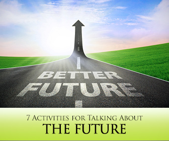 Back to the Future: 7 Activities for Talking About the Future