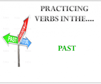 Practicing Verb Forms: Past