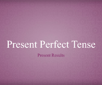 Present Perfect for Result Powerpoint