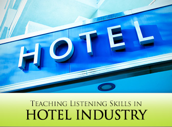 """Could You Repeat That Check in Date...Again?"": 6 Strategies for Teaching Listening Skills in Hotel Industry"