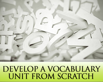Where Does It All Come from? 5 Easy Ways to Develop a Vocabulary Unit from Scratch