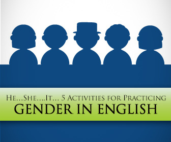 He…She….It… 5 Activities for Practicing Gender in English