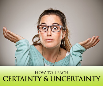Are You Sure about That? Teaching Certainty and Uncertainty in English