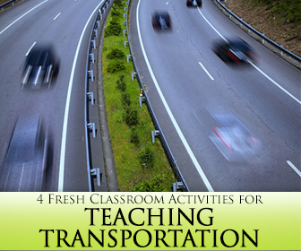 Moving Right Along: 4 Fresh Classroom Activities for Teaching Transportation