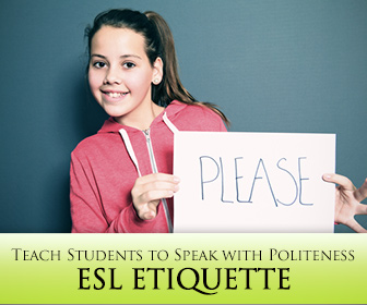 ESL Etiquette: Teaching Students to Speak with Politeness