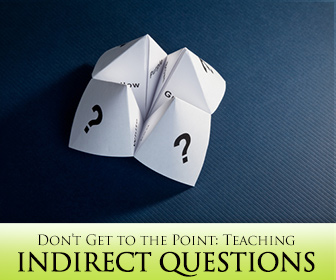 Don't Get to the Point: Teaching Indirect Questions