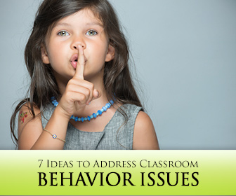 How to Address Classroom Behavior Issues: 7 Ideas to Keep Your Kids Organized and Productive