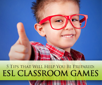Games in the ESL Classroom: 5 Tips that Will Help You Be Prepared