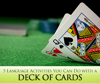Deal with It: 5 Simple Language Activities You Can Do with a Deck of Cards