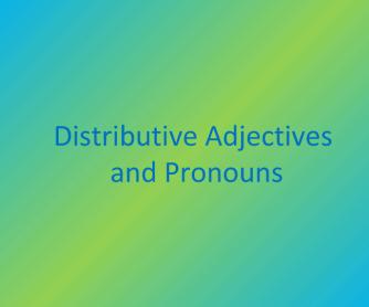 Distributive Adjectives and Pronouns