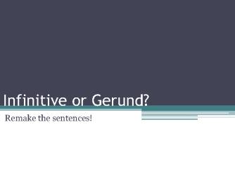 Gerund or Infinitive after Verbs PPT