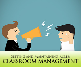 Classroom Management: Setting and Maintaining Rules