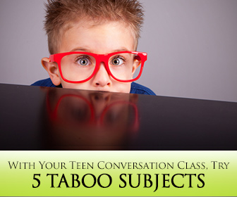 Make Them Want to Talk: 5 Taboo Subjects for Your Teen Conversation Class