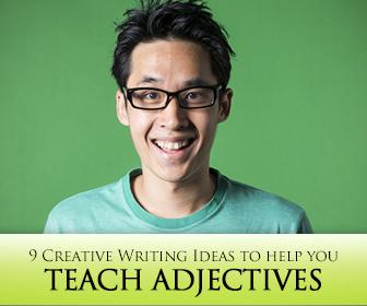 Make It Fun: Teach Adjectives Using These 9 Creative Writing Ideas