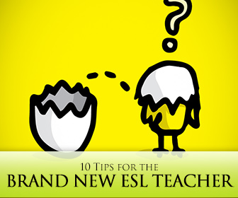 New Kid on the Block: 10 Tips for the Brand New ESL Teacher