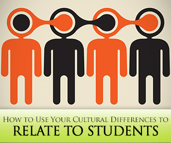 5 Ways to Use Your Cultural Differences to Relate to Your Students