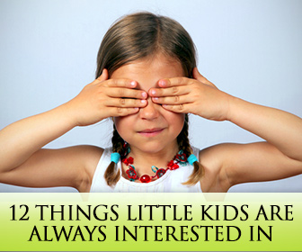 12 Things Little Kids Are Always Interested In and How to Exploit Them in Your Learning Objectives