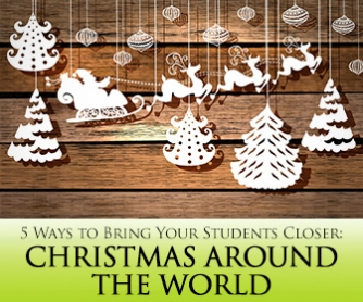 Christmas Around The World 5 Festive Ways To Bring Your Students Closer For Holidays