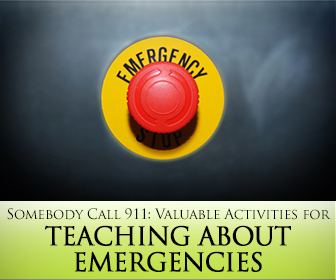 Somebody Call 911: Valuable Activities for Teaching about Emergencies