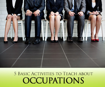 Great Work: 5 Basic Activities to Teach about Occupations