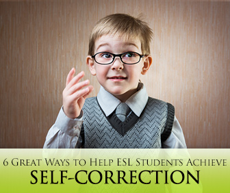 6 Great Ways to Help ESL Students Achieve Self-Correction