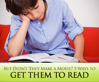But Didn't They Make a Movie? 5 Ways to Get Them to Read to Reinforce Vocabulary