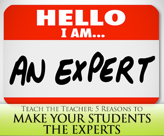 Teach the Teacher: 5 Reasons to Make Your Students the Experts