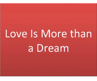 Love Is More Than a Dream