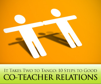 It Takes Two to Tango: 10 Steps to Good Co-teacher Relations
