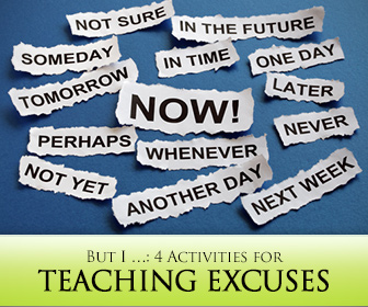 But I …: 4 Activities for Teaching Excuses