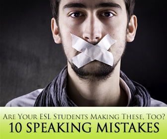 Are Your ESL Students Making These 10 Speaking Mistakes?