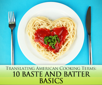 10 Baste and Batter Basics: Translating American Cooking Terms for EFL Learners