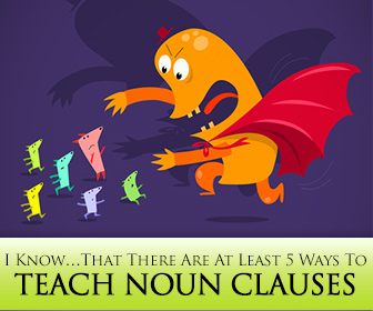 I Know…That There Are At Least 5 Ways To Teach Noun Clauses