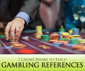Ante Up and Place your Bets: 7 Casino Breaks to Teach Gambling References in English